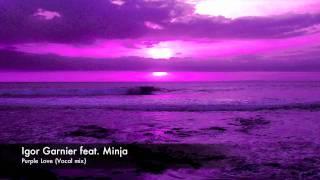 Video Igor Garnier feat. Minja - Purple Love download MP3, 3GP, MP4, WEBM, AVI, FLV Juli 2018