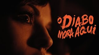 O Diabo Mora Aqui  (The Devil Lives Here) -TRAILER