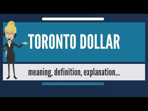 What is TORONTO DOLLAR? What does TORONTO DOLLAR mean? TORONTO DOLLAR meaning & explanation