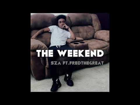 The Weekend ( Remix ) - Sza ft. Fredthegreat__