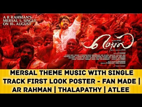 MERSAL Theme Music With Single Track First Look Poster - Fan Made | AR Rahman | Thalapathy | Atlee