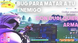 Bug to kill your enemy with any weapon FORTNITE
