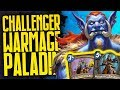 Tiger Challenger Warmage Paladin Finally Viable?!   Rise of Shadows   Hearthstone