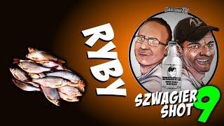 Ryby - Szwagier SHOT 9