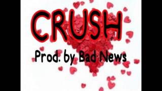 Bad News - Crush RAP BANGER R&B INSTRUMENTAL