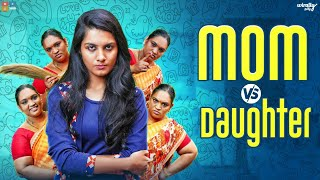 Mom vs Daughter || Wirally Tamil || Tamada Media
