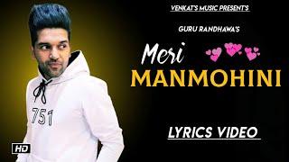 Manmohini :  (Lyrics Video)  |Guru Randhawa| Ft.Ikka| New Punjabi songs|  VENKAT'S MUSIC 2019