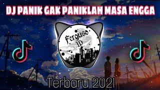 Download DJ PANIK GAK PANIKLAH MASA ENGGA VIRAL TERBARU 2021 🔈🔉🔊 | Ferguso ID