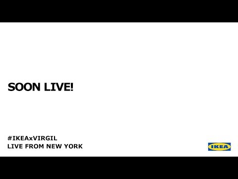IKEA x VIRGIL - LIVE FROM NEW YORK