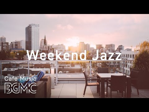 Weekend Cafe Jazz - Chill Out Jazz Hiphop & Slow Guitar Jazz Music