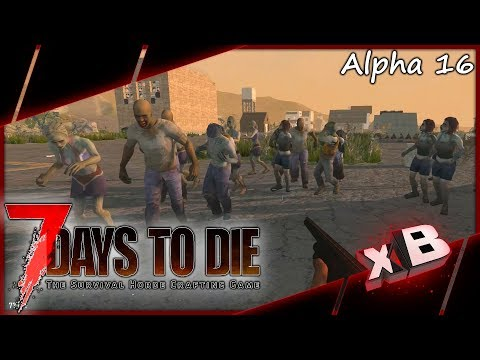 For Science! :: 7 Days to Die | Alpha 16 :: E26