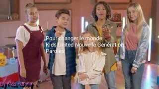 PAROLES - POUR CHANGER LE MONDE KIDS UNITED NOUVELLE GÉNÉRATION
