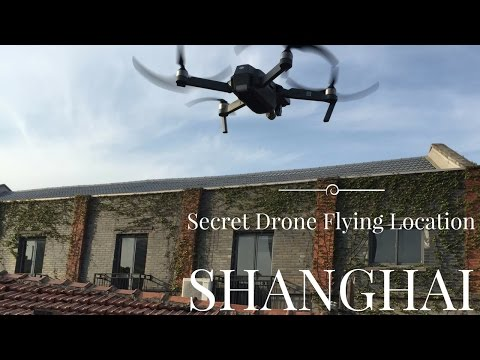 DJI MAVIC PRO SHANGHAI - awesome location found for flying drone