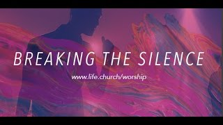 Life.Church Worship: Breaking the Silence - The Cross Has Won