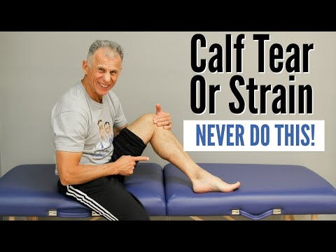 Calf Tear or Strain. NEVER Do This! Do This Instead to Heal FAST!