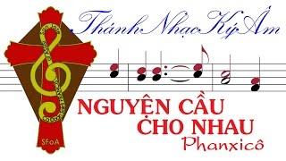 [Thánh Nhạc Hòa Tấu] NGUYỆN CẦU CHO NHAU | Phanxicô | Nguyen Cau Cho Nhau | Phanxico