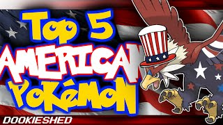 Top 5 Most AMERICAN Pokemon (Besides Braviary)