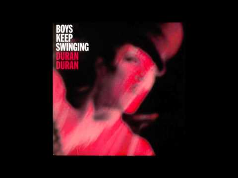 Duran Duran - Boys Keep Swinging