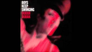 Duran Duran - Boys Keep Swinging
