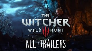 The Witcher 3 Wild Hunt   All Trailers