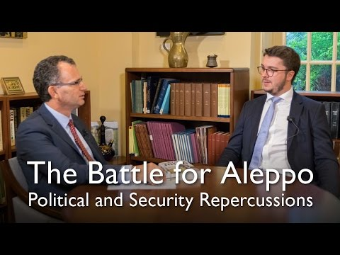 The Battle for Aleppo: Political and Security Repercussions