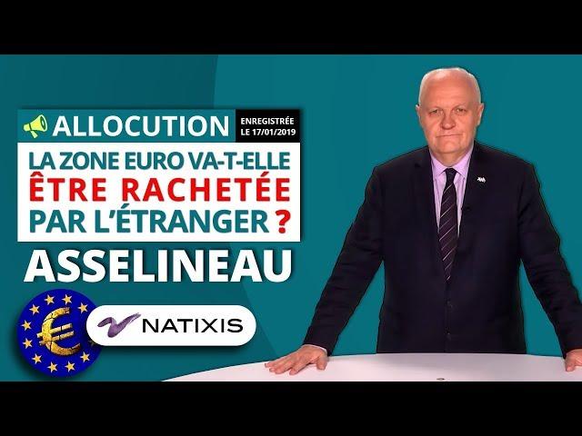 La zone euro va-t-elle être rachetée par létranger ? - Allocution de François Asselineau
