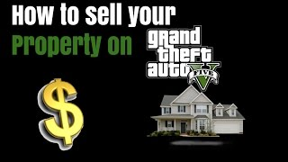 How to sell your property on GTA 5 online (REMAKE)