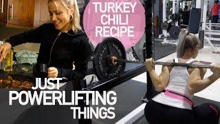 Just Powerlifting Things + Full Turkey Chili Recipe