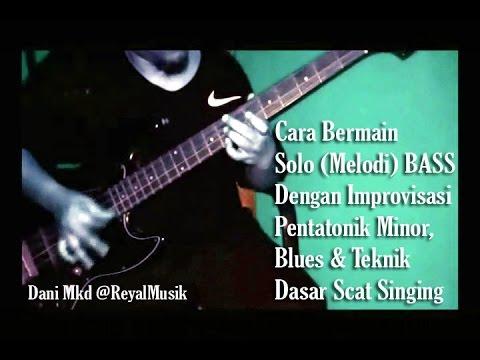 Belajar Bermain Solo Melodi Bass Pentatonik Minor, Blues & Teknik Scat Singing