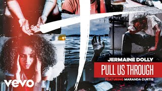 Jermaine Dolly - Pull Us Through ft. Maranda Curtis