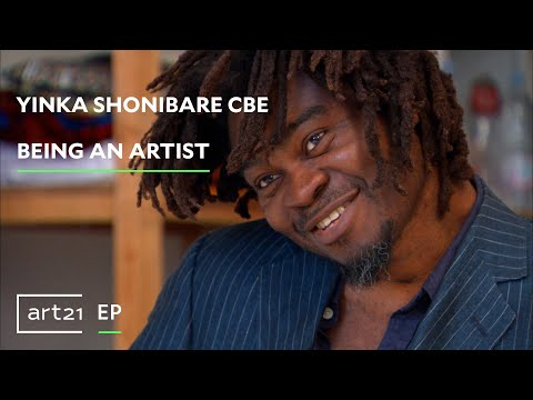Yinka Shonibare MBE: Being an Artist | Art21 Exclusive