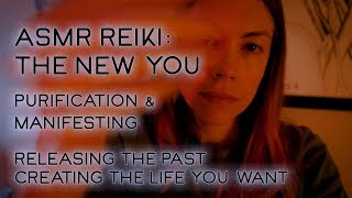 ASMR Reiki, Creating the Life You Want, Manifesting & Energy Cleansing