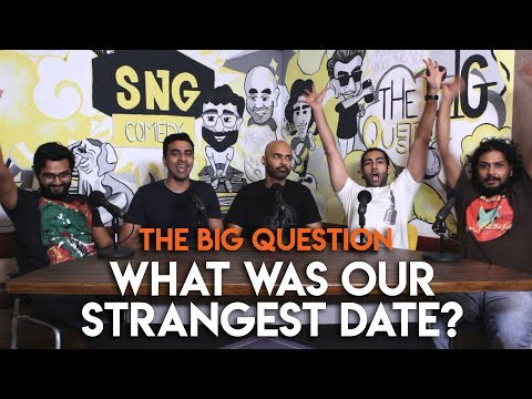 SnG: What Were Our Strangest Dates?   The Big Question Season 2 Ep 1  Video Podcast