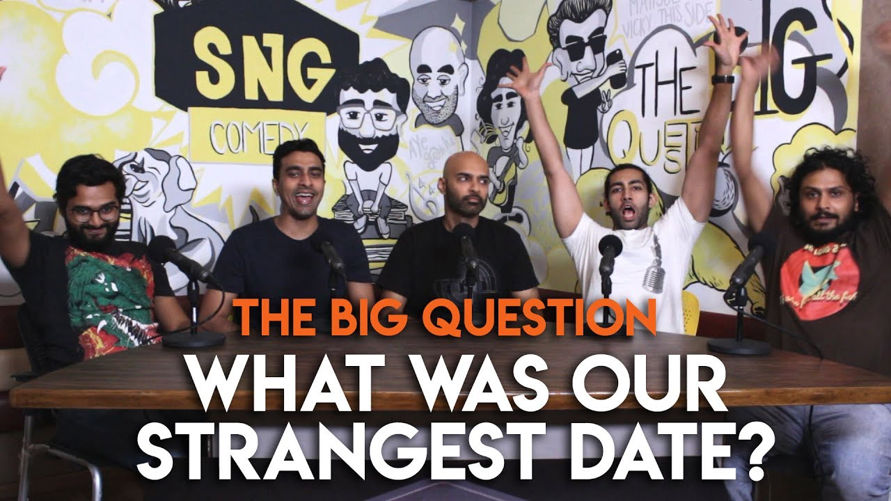 SnG: What Were Our Strangest Dates? | The Big Question Season 2 Ep 1| Video Podcast