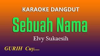 SEBUAH NAMA - Elvy Sukaesih, Karaoke Dangdut Lawas
