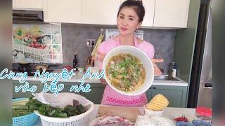 Nấu Bún Bò Huế cùng Nguyệt Ánh
