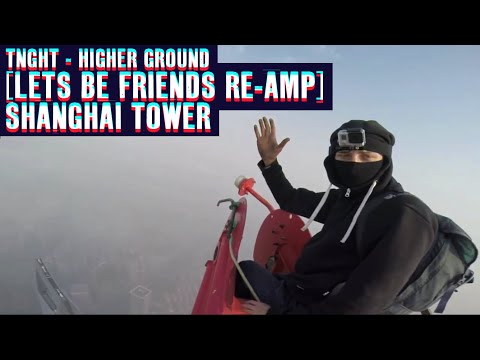 Shanghai Tower // Higher Ground [Lets Be Friends Re-Amp]