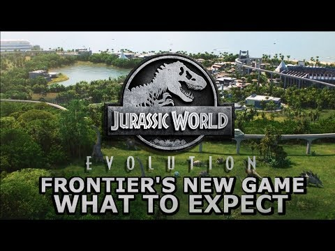 JURASSIC WORLD EVOLUTION - Frontier's New Game ! What To Expect?