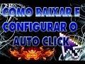 Download COMO BAIXAR E CONFIGURAR O AUTO CLICK ATUALIZADO 2017
