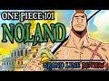 Noland Explained (One Piece 101)