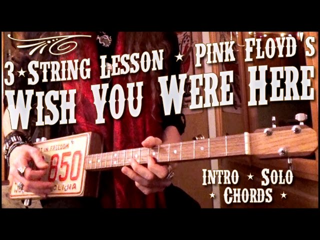 """3-String Guitar Lesson – Pink Floyd\'s """"Wish You Were Here""""   Roots ..."""