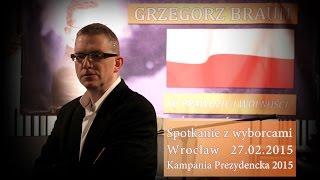 Grzegorz Braun - Wrocław - Kampania Prezydencka 2015 cz.2