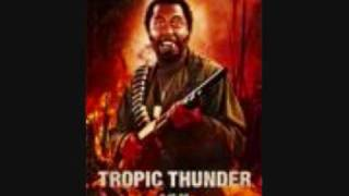 "tropic thunder soundtrack ""For What It"