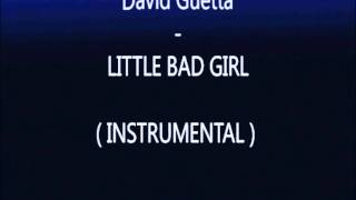 David Guetta - Little Bad Girl ( Instrumental )