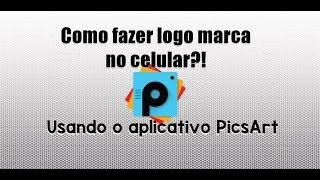 Como Fazer Logomarca com o Picsart Pelo Celular