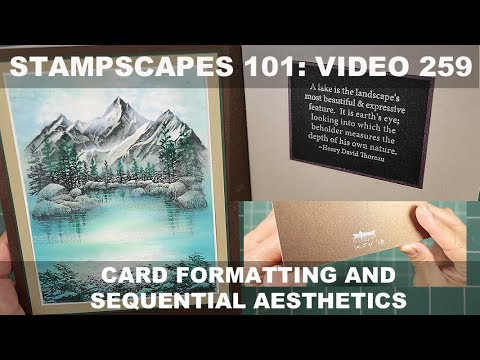 Stampscapes 101: Video 259.  Card Formatting and Sequential Aesthetics