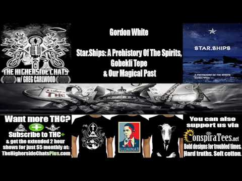 Gordon White | Star.Ships: A Prehistory Of The Spirits, Gobekli Tepe & Our Magical Past