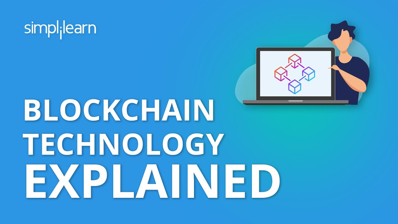 Blockchain Technology Explained | Blockchain Technology Tutorial | Blockchain Tutorial | Simplilearn