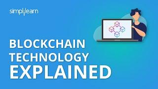 Blockchain Technology Explained | Blockchain Technology Tutorial | Blockchain Tutorial | Simplilearn