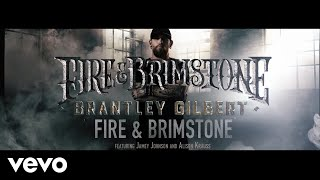 Brantley Gilbert - Fire & Brimstone (Lyric Video) ft. Jamey Johnson, Alison Krauss